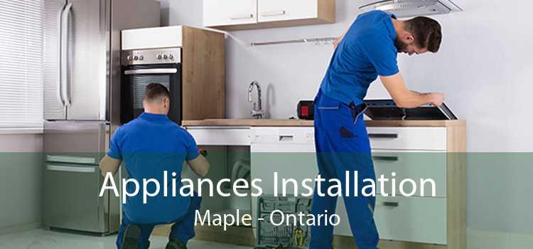 Appliances Installation Maple - Ontario
