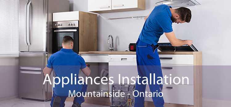 Appliances Installation Mountainside - Ontario