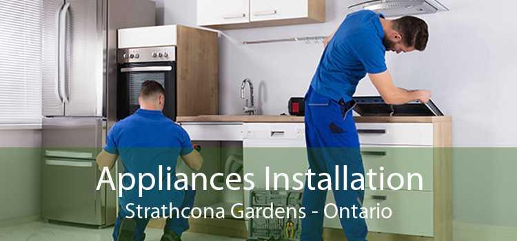 Appliances Installation Strathcona Gardens - Ontario