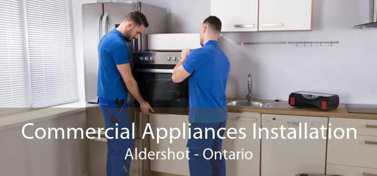 Commercial Appliances Installation Aldershot - Ontario