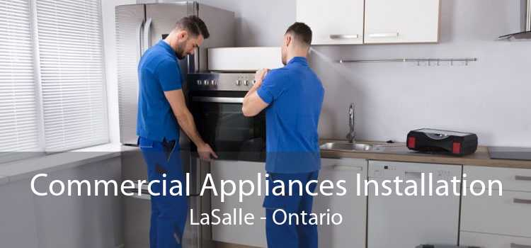 Commercial Appliances Installation LaSalle - Ontario