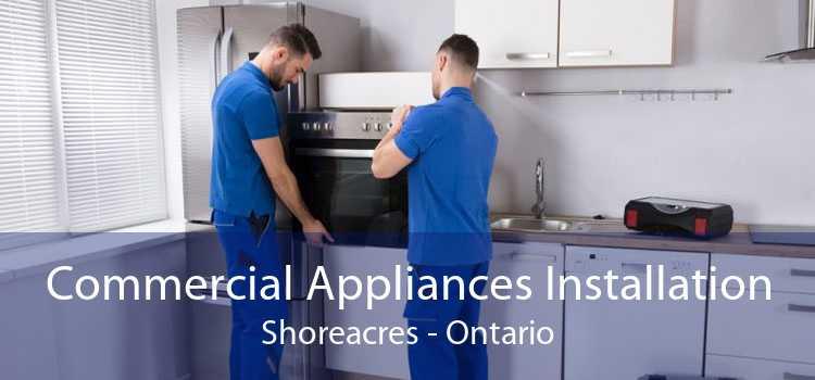 Commercial Appliances Installation Shoreacres - Ontario