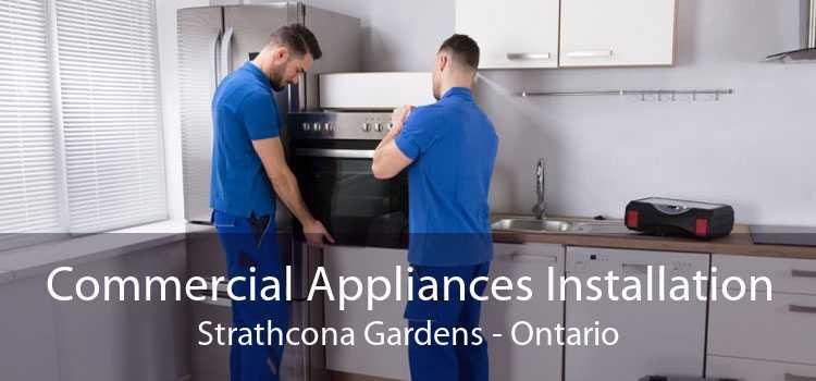 Commercial Appliances Installation Strathcona Gardens - Ontario