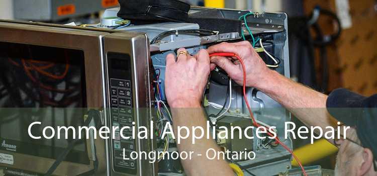 Commercial Appliances Repair Longmoor - Ontario