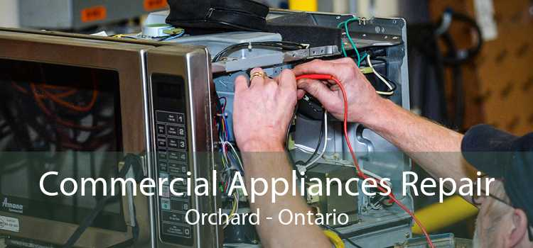 Commercial Appliances Repair Orchard - Ontario