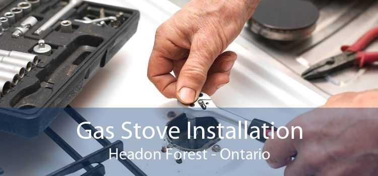 Gas Stove Installation Headon Forest - Ontario
