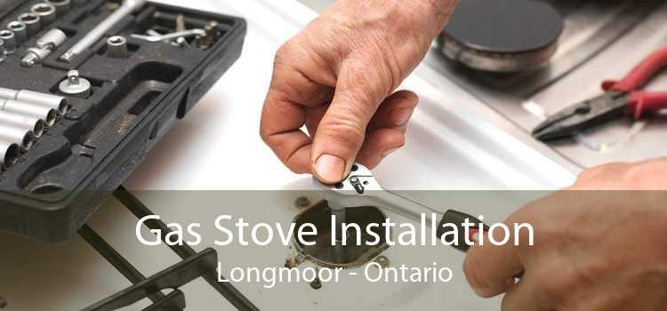 Gas Stove Installation Longmoor - Ontario