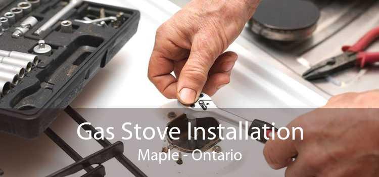 Gas Stove Installation Maple - Ontario