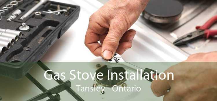 Gas Stove Installation Tansley - Ontario