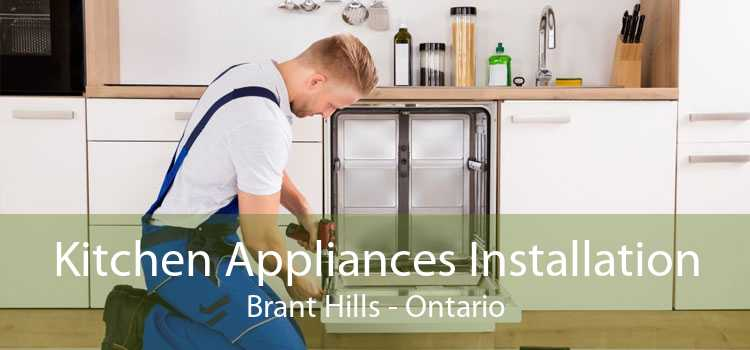 Kitchen Appliances Installation Brant Hills - Ontario