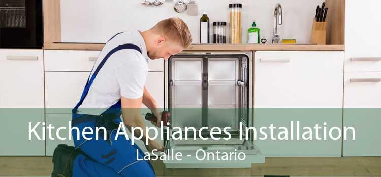 Kitchen Appliances Installation LaSalle - Ontario
