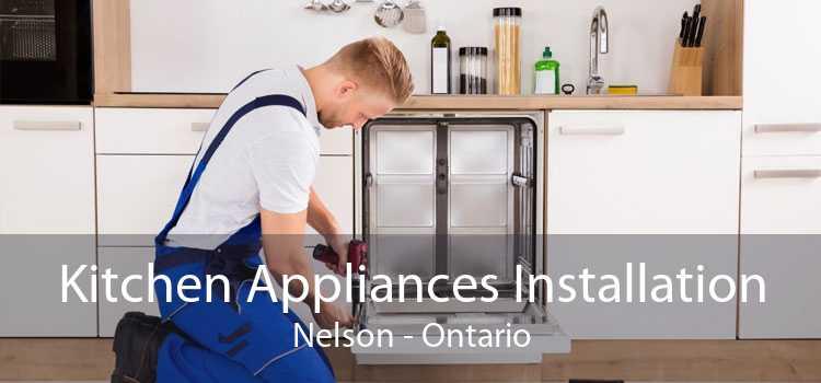 Kitchen Appliances Installation Nelson - Ontario
