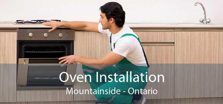 Oven Installation Mountainside - Ontario