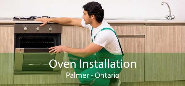 Oven Installation Palmer - Ontario