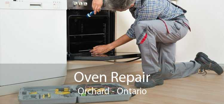 Oven Repair Orchard - Ontario