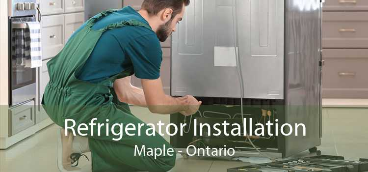 Refrigerator Installation Maple - Ontario