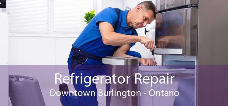 Refrigerator Repair Downtown Burlington - Ontario