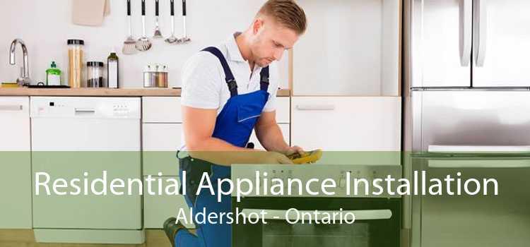 Residential Appliance Installation Aldershot - Ontario