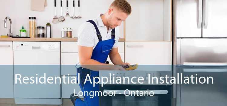 Residential Appliance Installation Longmoor - Ontario