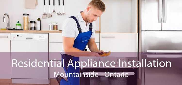 Residential Appliance Installation Mountainside - Ontario