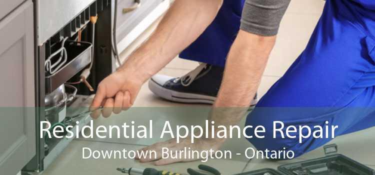 Residential Appliance Repair Downtown Burlington - Ontario
