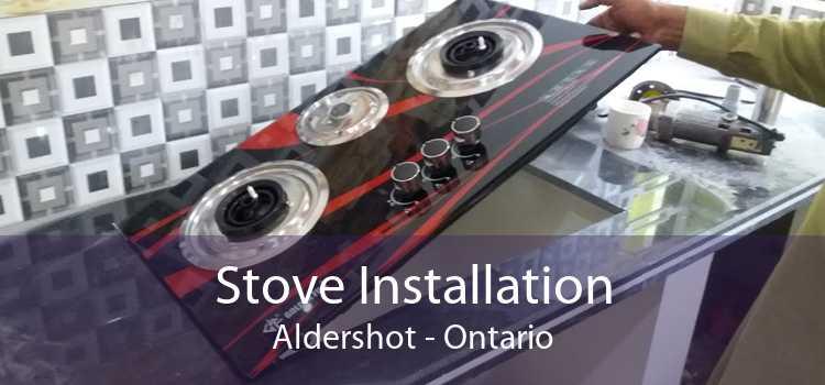 Stove Installation Aldershot - Ontario