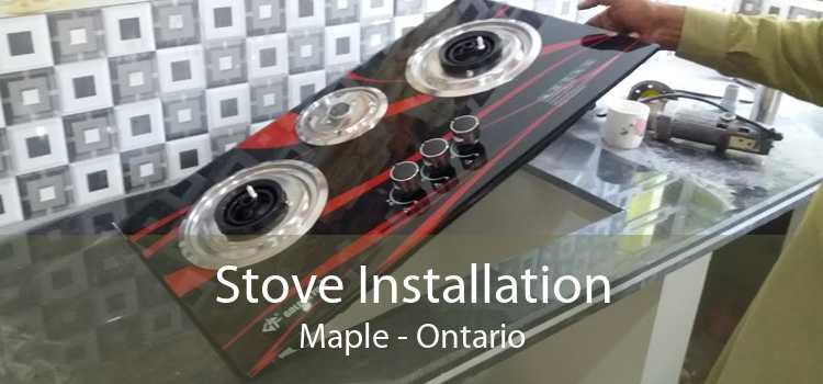 Stove Installation Maple - Ontario