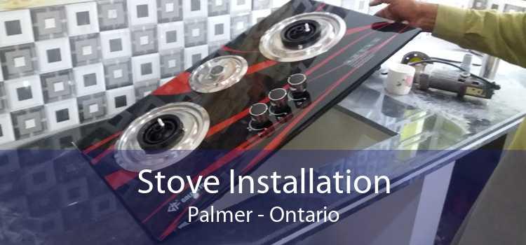 Stove Installation Palmer - Ontario