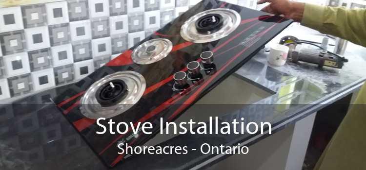 Stove Installation Shoreacres - Ontario