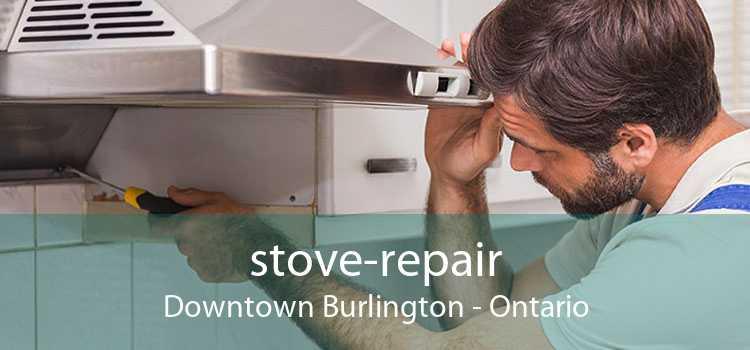 stove-repair Downtown Burlington - Ontario