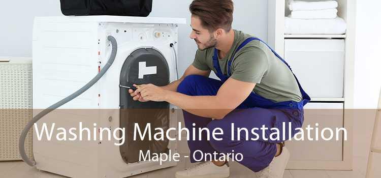 Washing Machine Installation Maple - Ontario