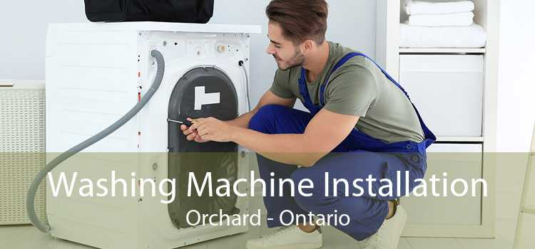 Washing Machine Installation Orchard - Ontario