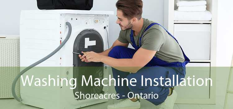 Washing Machine Installation Shoreacres - Ontario