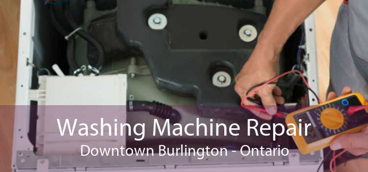 Washing Machine Repair Downtown Burlington - Ontario